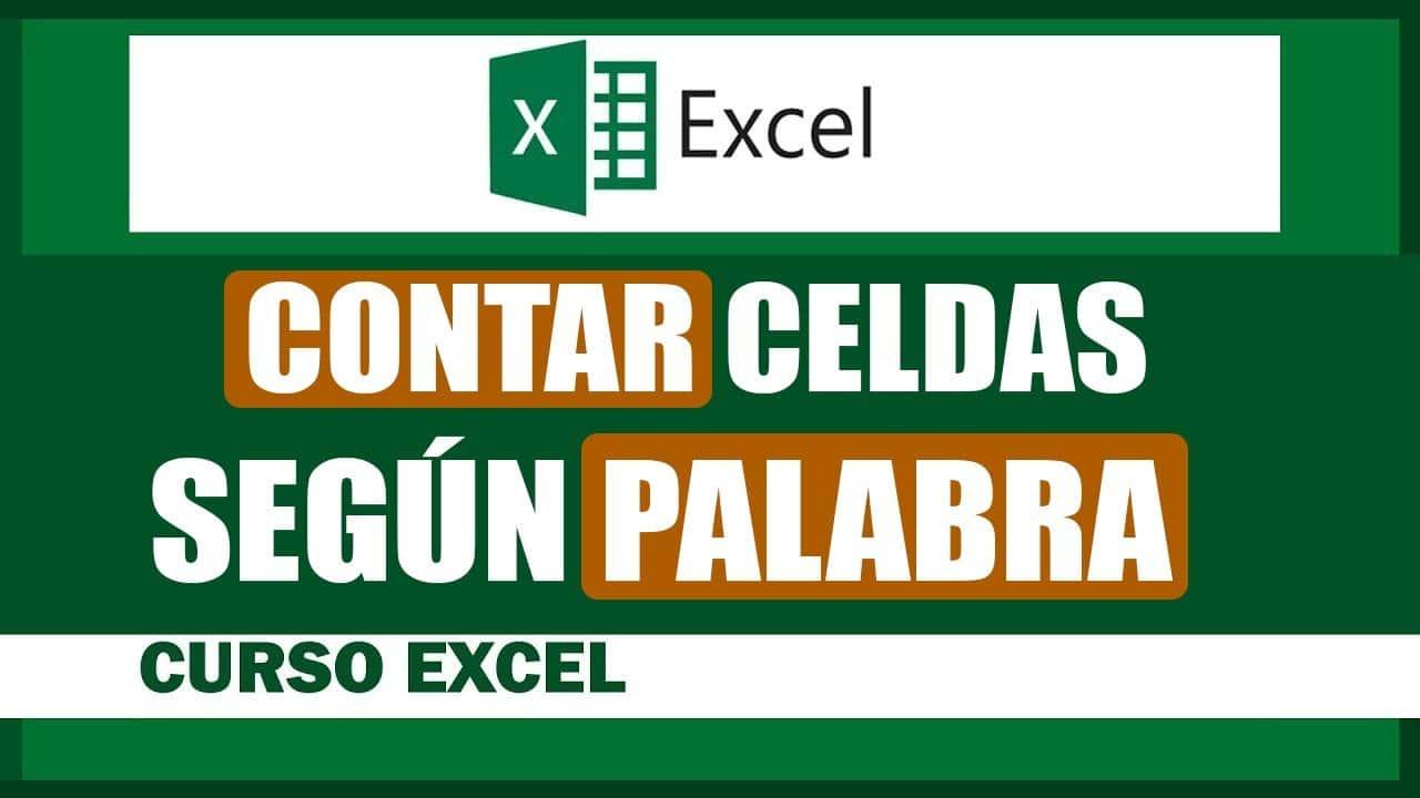 ¿Cómo contar celdas que contengan una Palabra en Excel?