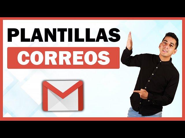 miniatura que dice PLANTILLAS CORREOS en gmail y un joven apuntando al aire